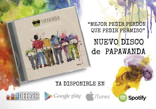 """""""Mejor pedir perdón que pedir permiso"""" nuevo disco de Papawanda"""