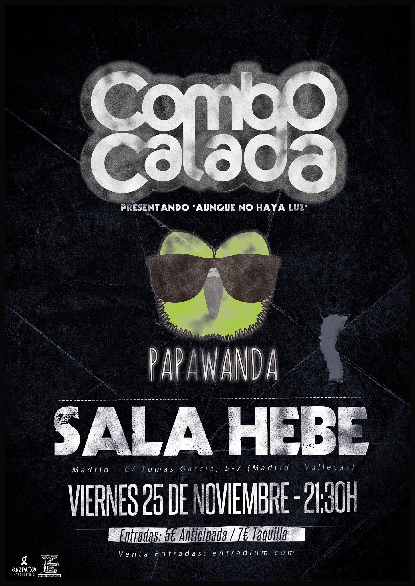 25NOV_Combo calada + Papawanda en Sala Hebe de Vallecas
