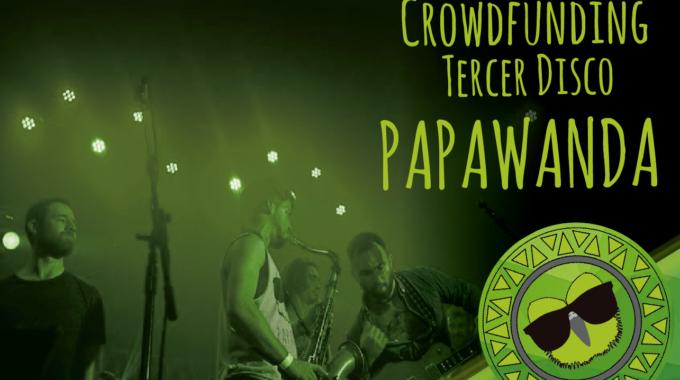 Tercer disco de Papawanda – Crowdfunding (VERKAMI) 2018